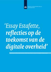 Essay Estafette reflecties op de toekomst van de digitale overheid