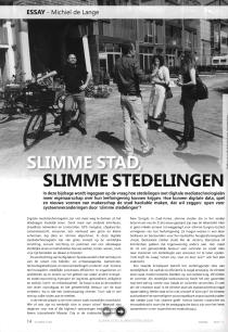 de Lange, Michiel. 2017. Slimme stad, slimme stedelingen. Agora Magazine voor sociaalruimtelijke vraagstukken, 14-16.